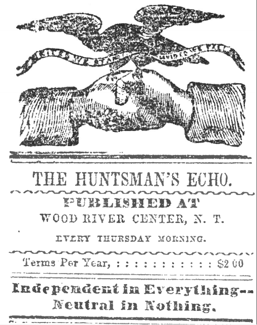 Masthead for The Huntsman's Echo newspaper, published by Joseph Ellis Johnson at Wood River Center, Nebraska, from 1860-1861.